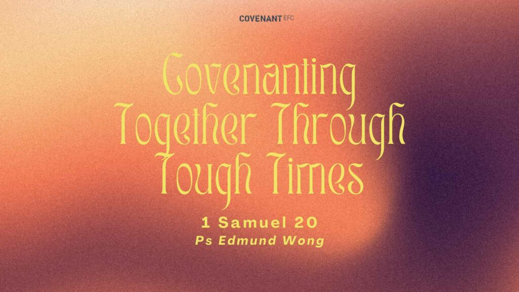 Covenanting Together Through Tough Times